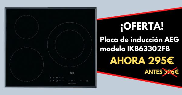 OFERTA PLACA INDUCCIÓN AEG IKB63302FB
